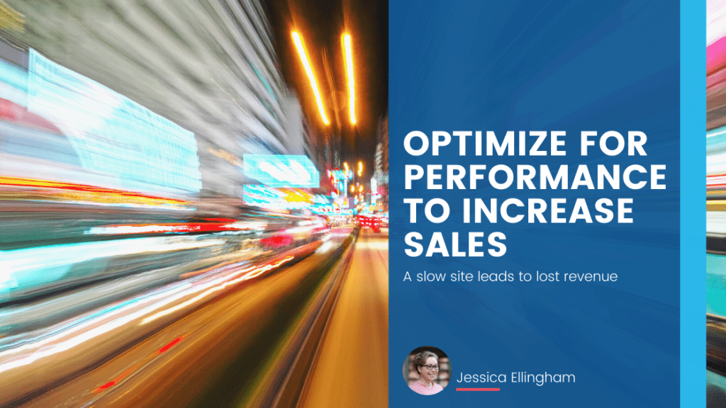 Optimize for Performance to Increase Sales